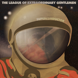 The League of Extraordinary Gentlemen – Superconductor EP